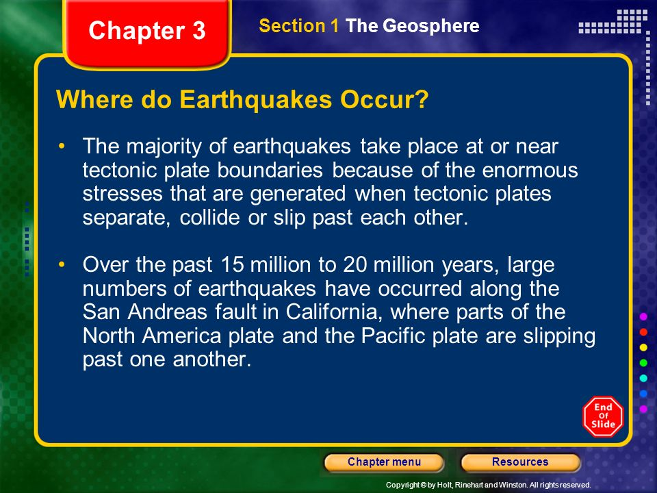 Copyright © by Holt, Rinehart and Winston. All rights reserved. ResourcesChapter menu Earthquakes The measure of the energy released by an earthquake