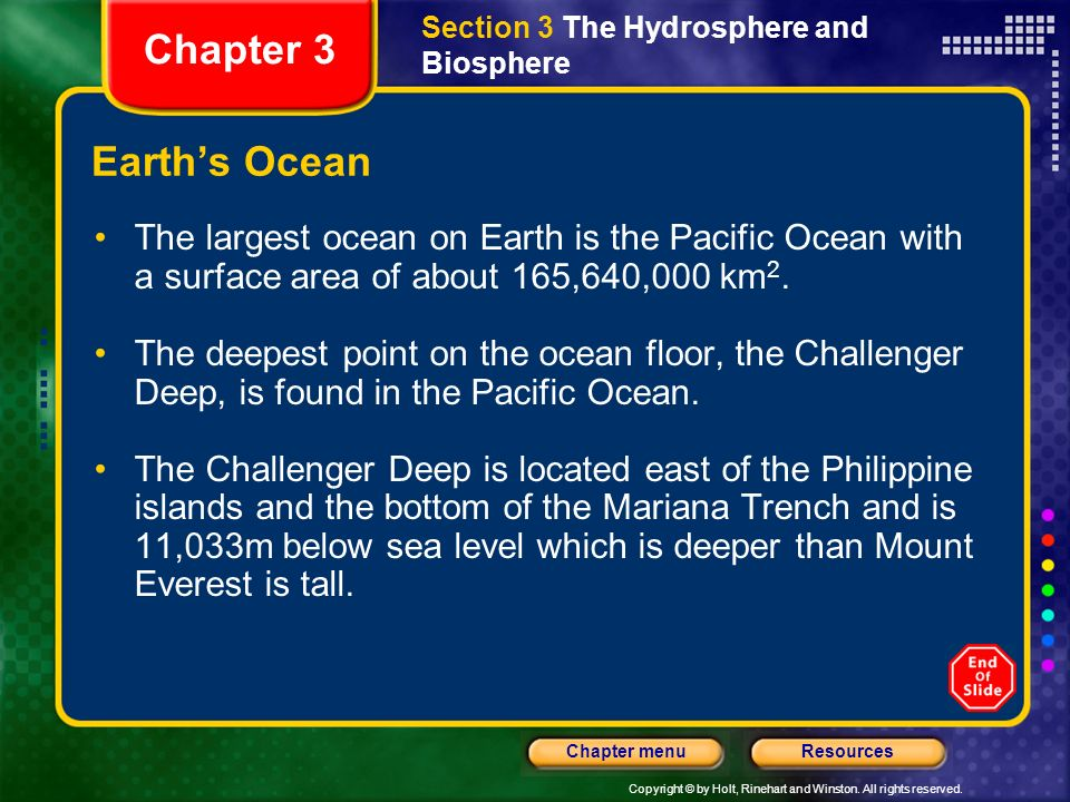Copyright © by Holt, Rinehart and Winston. All rights reserved. ResourcesChapter menu Earths Oceans All of the oceans are joined in a single large int