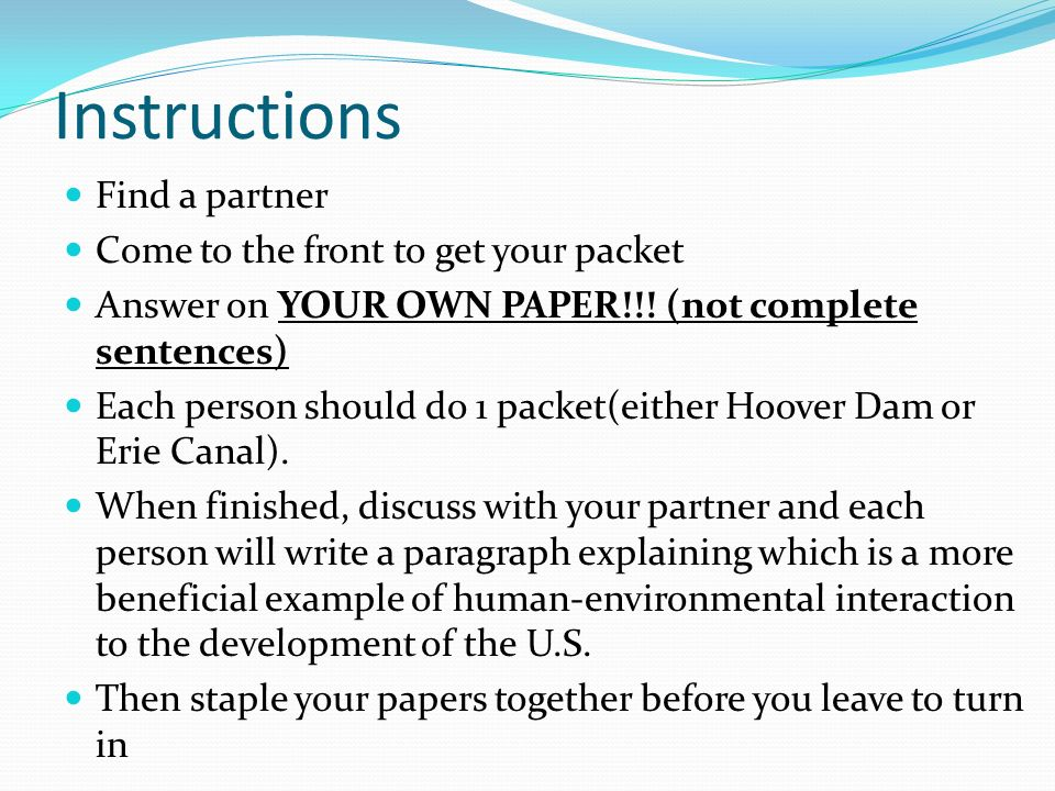 Instructions Find a partner Come to the front to get your packet Answer on YOUR OWN PAPER!!! (not complete sentences) Each person should do 1 packet(e