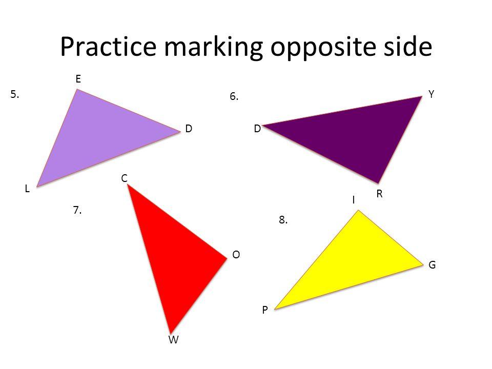 Practice marking opposite side D L E Y G O C W R P D I 5. 6. 7. 8.