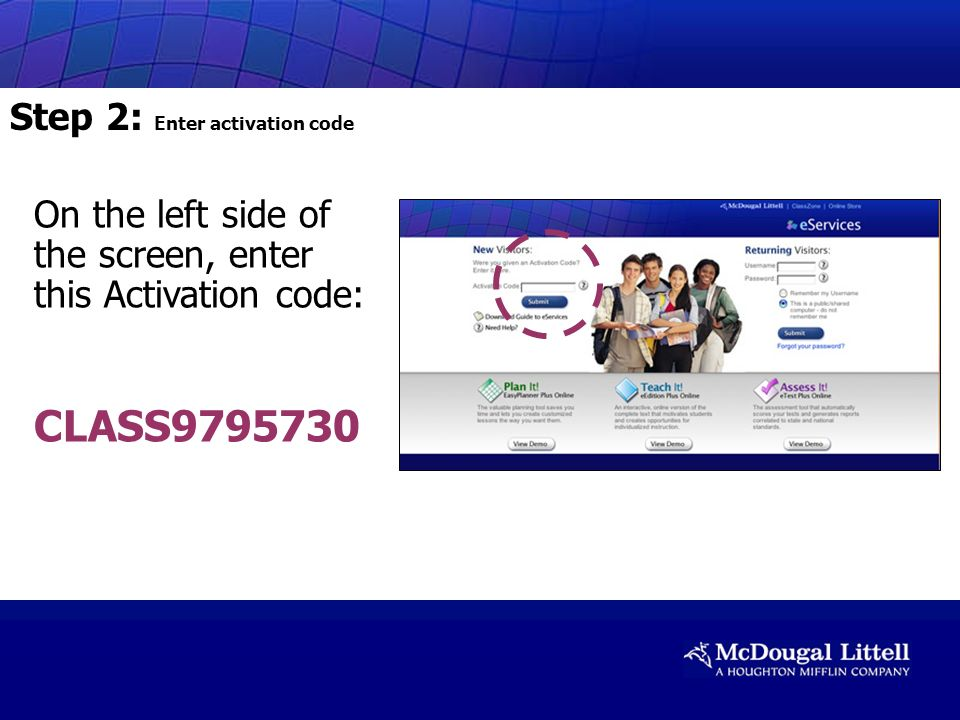 On the left side of the screen, enter this Activation code: CLASS Step 2: Enter activation code