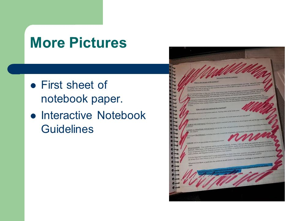 More Pictures First sheet of notebook paper. Interactive Notebook Guidelines