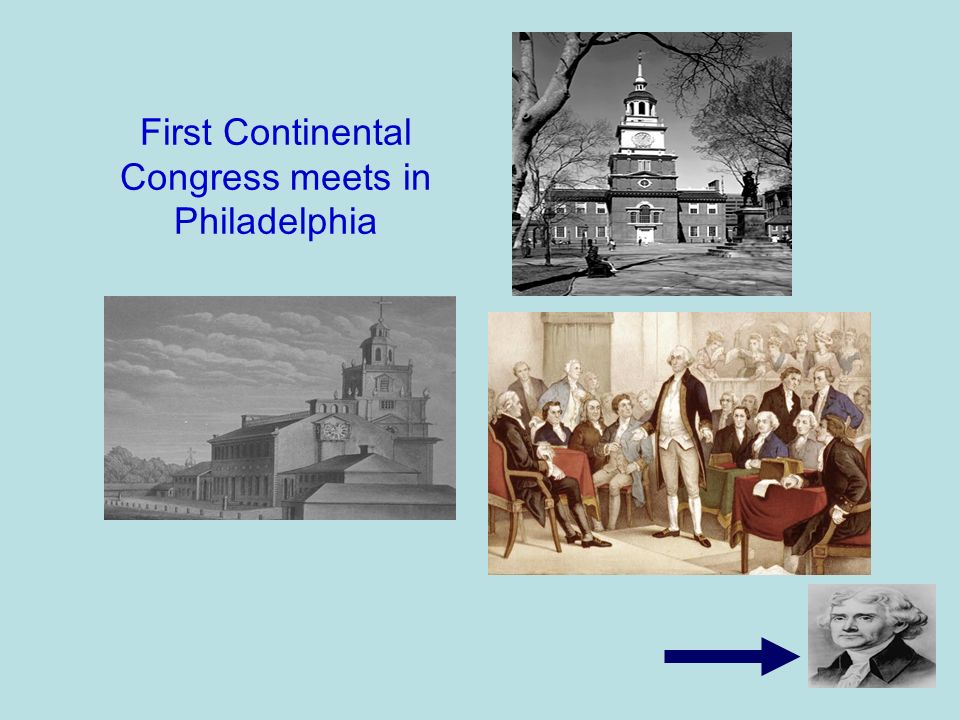 First Continental Congress meets in Philadelphia