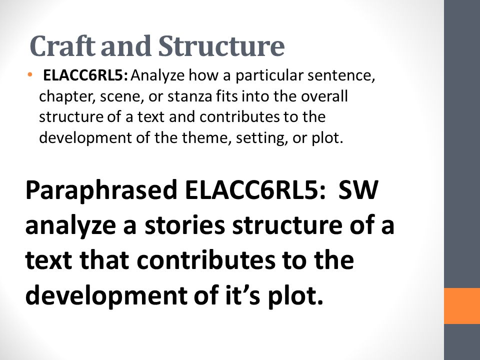 Craft and Structure ELACC6RL5: Analyze how a particular sentence, chapter, scene, or stanza fits into the overall structure of a text and contributes