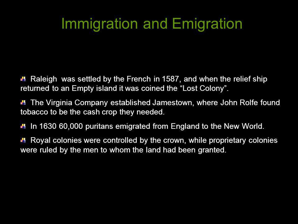 Raleigh was settled by the French in 1587, and when the relief ship returned to an Empty island it was coined the Lost Colony. The Virginia Company es