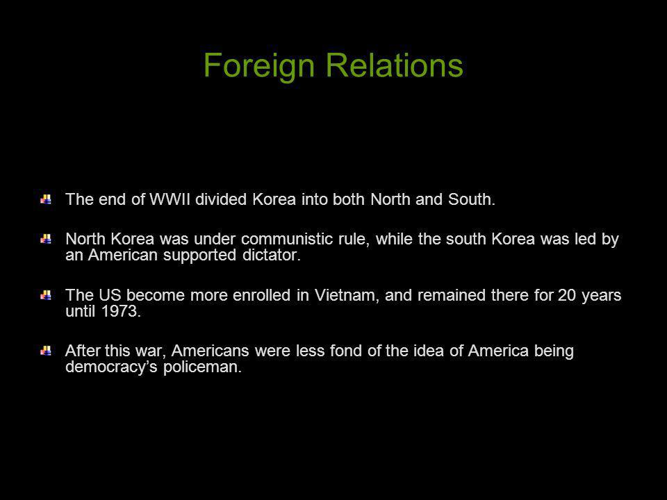 The end of WWII divided Korea into both North and South. North Korea was under communistic rule, while the south Korea was led by an American supporte