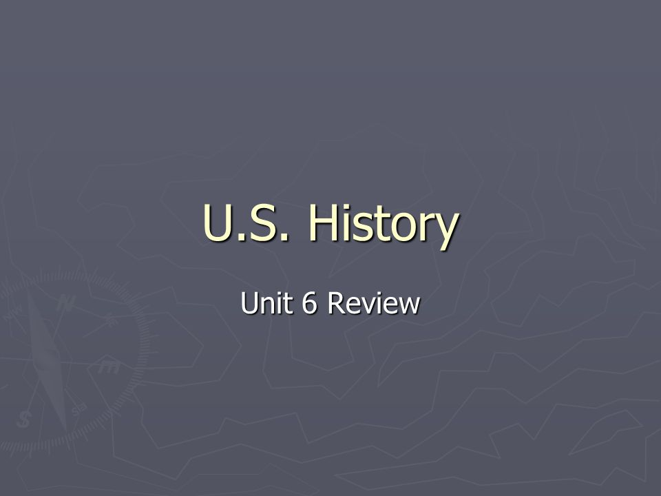 U.S. History Unit 6 Review