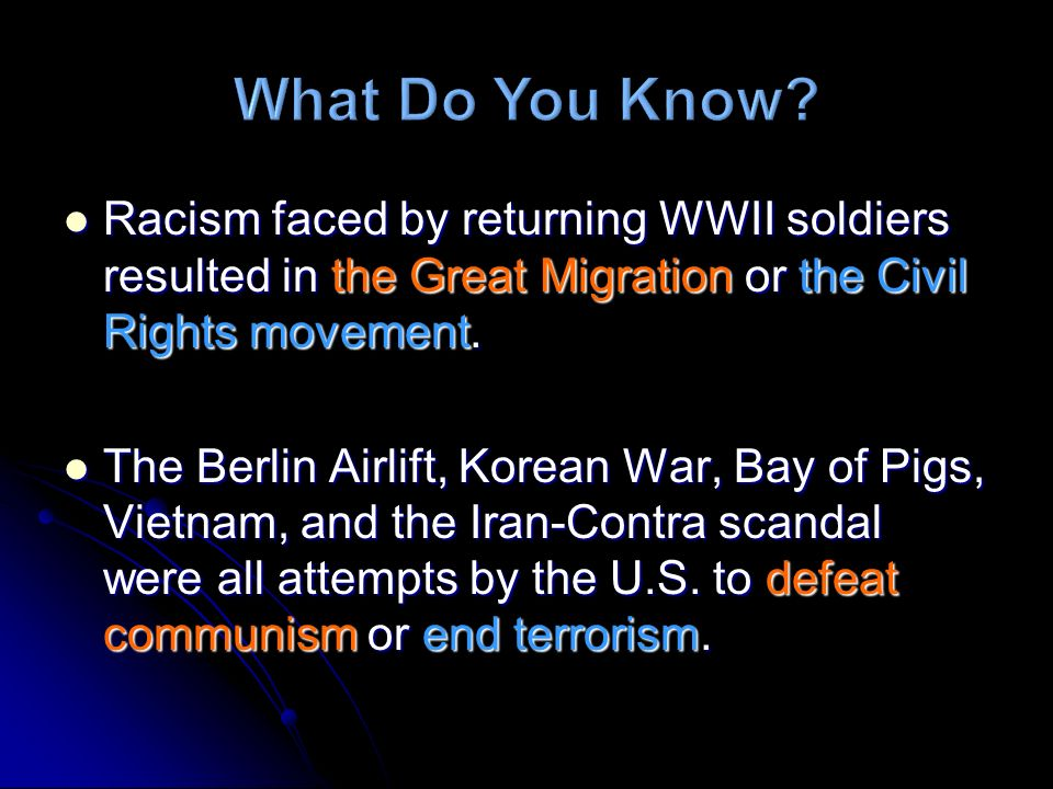 Racism faced by returning WWII soldiers resulted in the Great Migration or the Civil Rights movement. Racism faced by returning WWII soldiers resulted