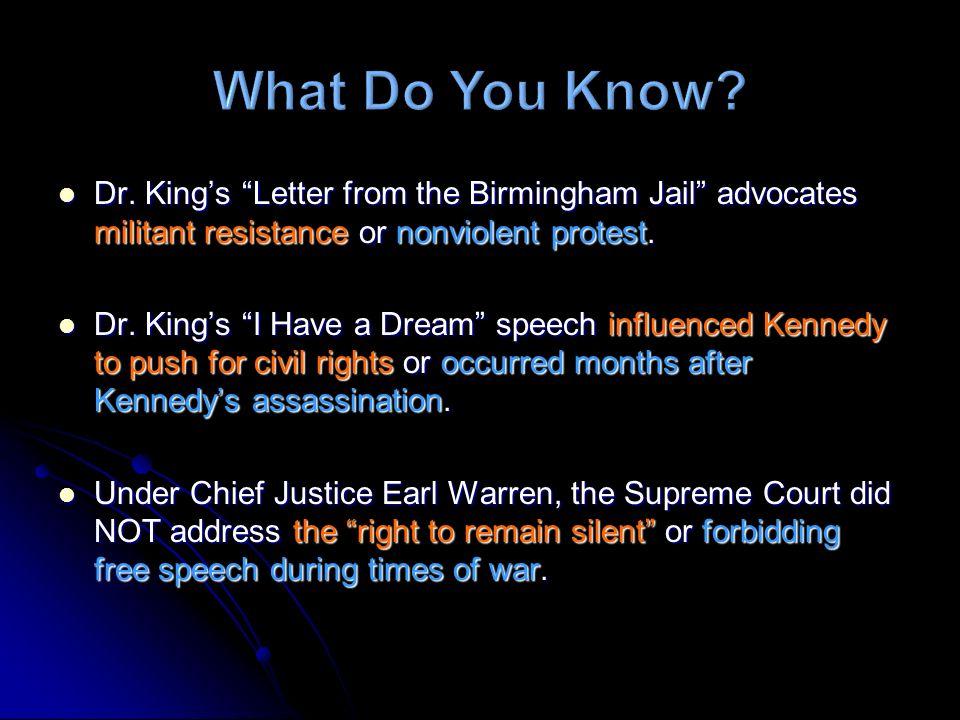 Dr. Kings Letter from the Birmingham Jail advocates militant resistance or nonviolent protest. Dr. Kings Letter from the Birmingham Jail advocates mil