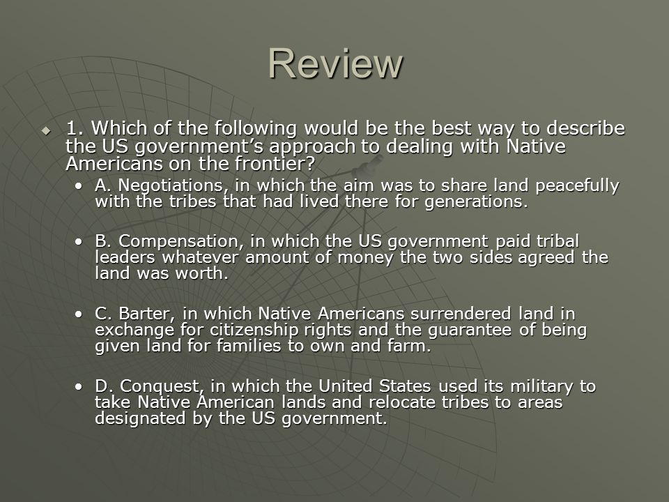 Review 2.Describe what occurred at Wounded Knee and tell why it is significant.