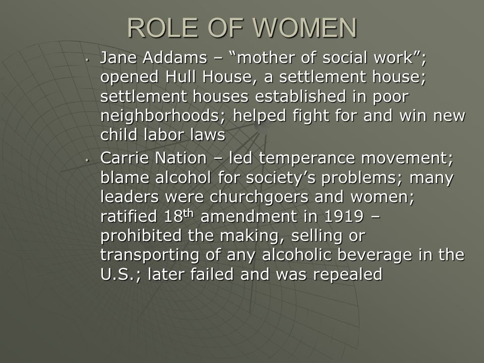 ROLE OF WOMEN IN PROGRESSIVE ERA Womens suffrage movement – began at Seneca Falls Convention in 1848, women demanded suffrage (right to vote) Womens suffrage movement – began at Seneca Falls Convention in 1848, women demanded suffrage (right to vote) Major leaders – Major leaders – Susan B.
