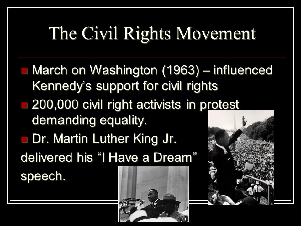 The Civil Rights Movement March on Washington (1963) – influenced Kennedys support for civil rights March on Washington (1963) – influenced Kennedys s