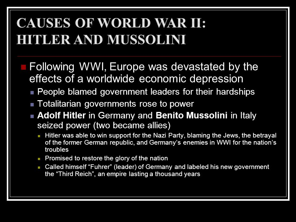 Following WWI, Europe was devastated by the effects of a worldwide economic depression People blamed government leaders for their hardships Totalitari