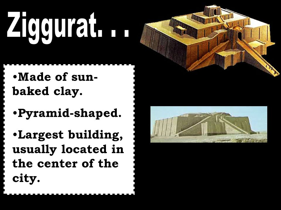 Made of sun- baked clay.Pyramid-shaped.