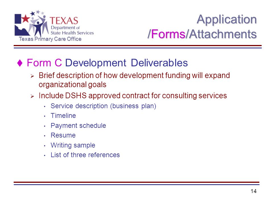 Texas Primary Care Office 14 Application /Forms/Attachments Form C Development Deliverables Brief description of how development funding will expand o