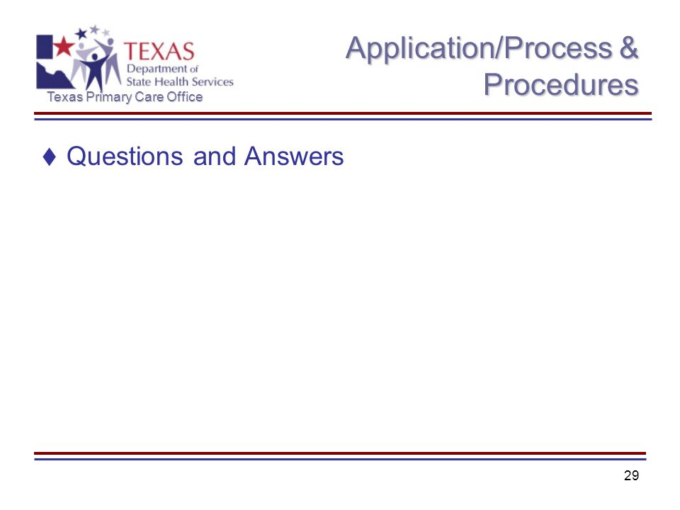 Texas Primary Care Office 29 Application/Process & Procedures Questions and Answers