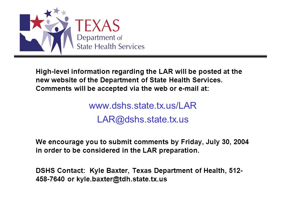 High-level information regarding the LAR will be posted at the new website of the Department of State Health Services.