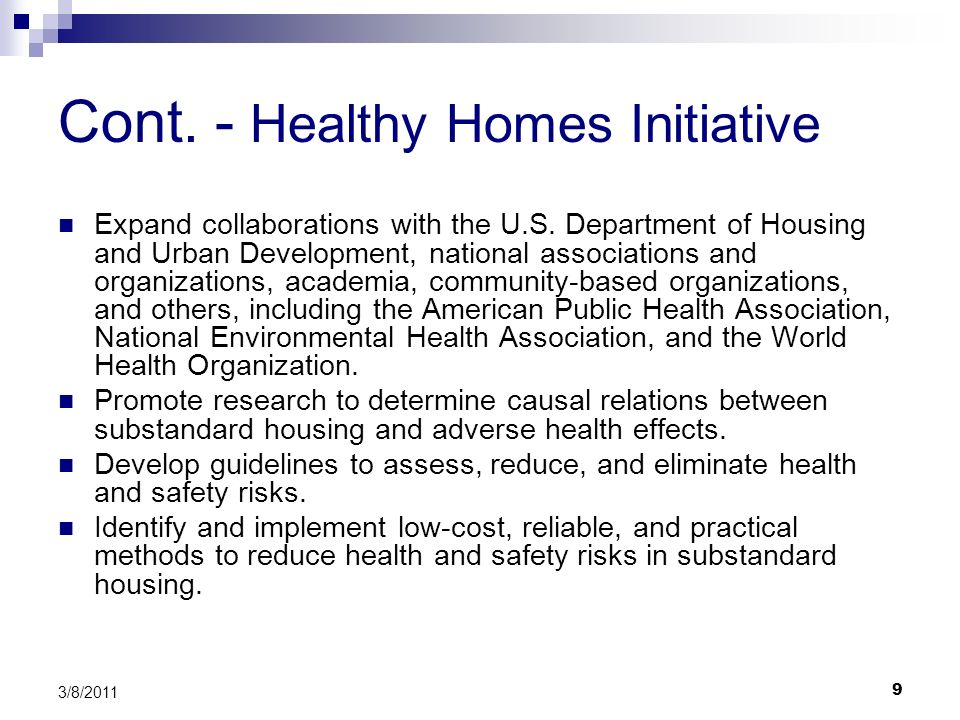 9 3/8/2011 Cont. - Healthy Homes Initiative Expand collaborations with the U.S. Department of Housing and Urban Development, national associations and