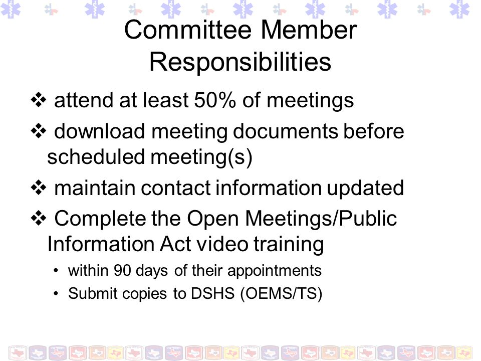 Committee Member Responsibilities attend at least 50% of meetings download meeting documents before scheduled meeting(s) maintain contact information
