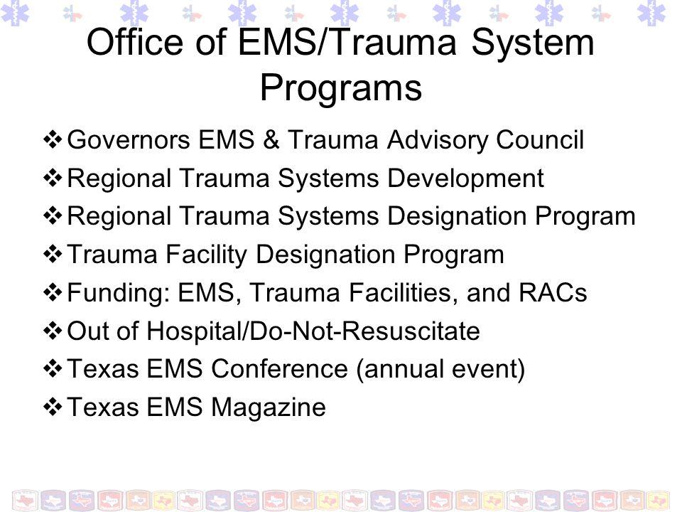 State Trauma System Trauma Service Areas (TSA): geography Regional Advisory Councils (RAC): people Terms are used interchangeably: RACs = TSAs (sometimes)