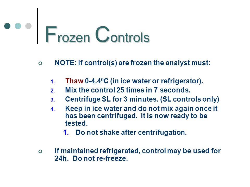 F rozen C ontrols NOTE: If control(s) are frozen the analyst must: 1.