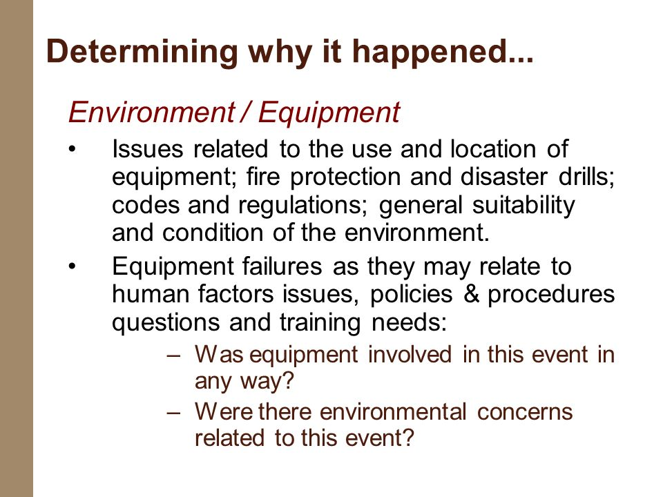 Environment / Equipment Issues related to the use and location of equipment; fire protection and disaster drills; codes and regulations; general suita