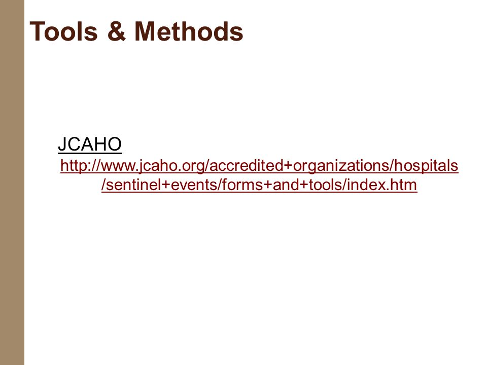 JCAHO http://www.jcaho.org/accredited+organizations/hospitals /sentinel+events/forms+and+tools/index.htm