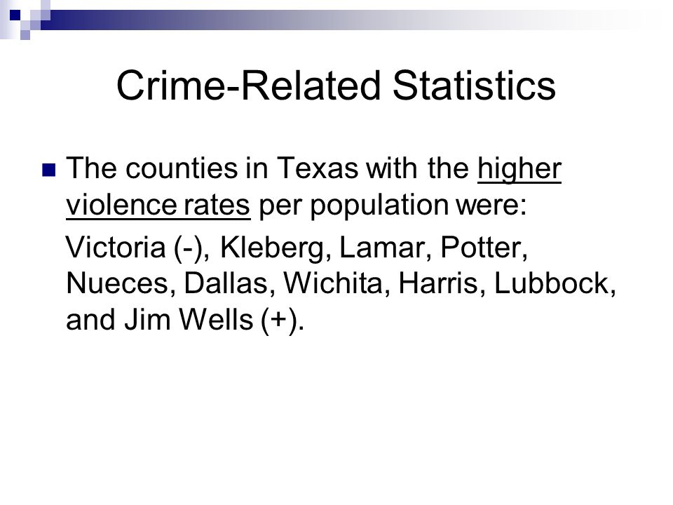 Crime-Related Statistics The counties in Texas with the higher violence rates per population were: Victoria (-), Kleberg, Lamar, Potter, Nueces, Dallas, Wichita, Harris, Lubbock, and Jim Wells (+).