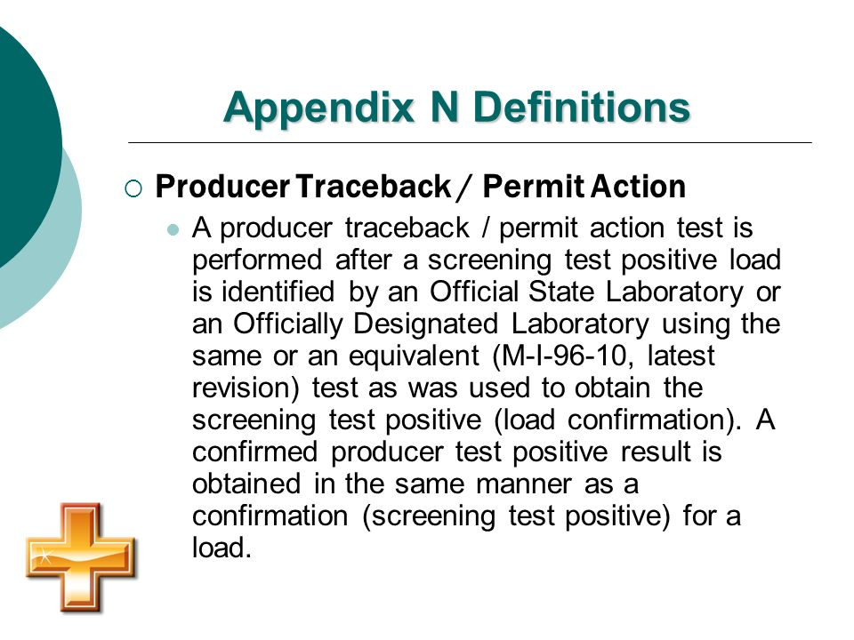 Appendix N Definitions Producer Traceback / Permit Action A producer traceback / permit action test is performed after a screening test positive load