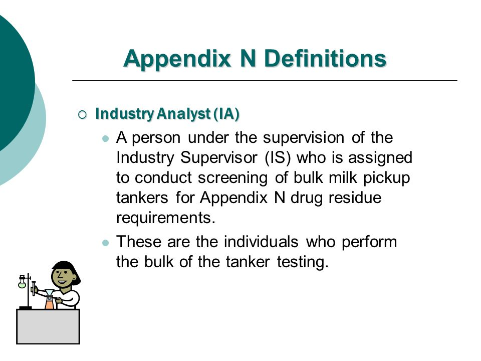 Appendix N Definitions Industry Analyst (IA) Industry Analyst (IA) A person under the supervision of the Industry Supervisor (IS) who is assigned to c