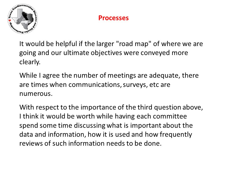 It would be helpful if the larger road map of where we are going and our ultimate objectives were conveyed more clearly.