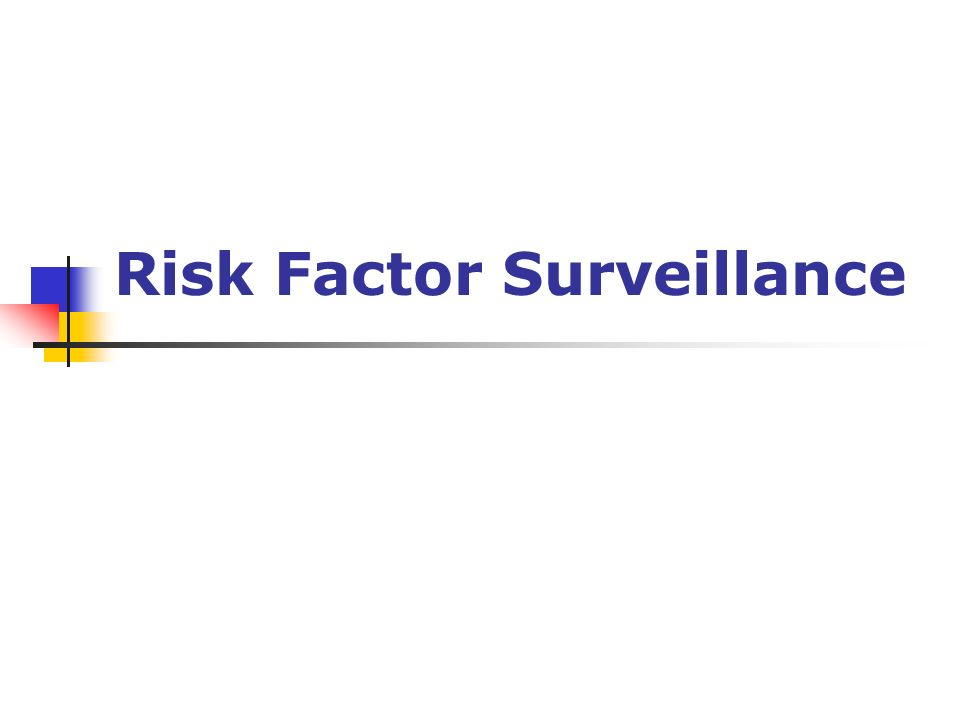 Risk Factor Surveillance