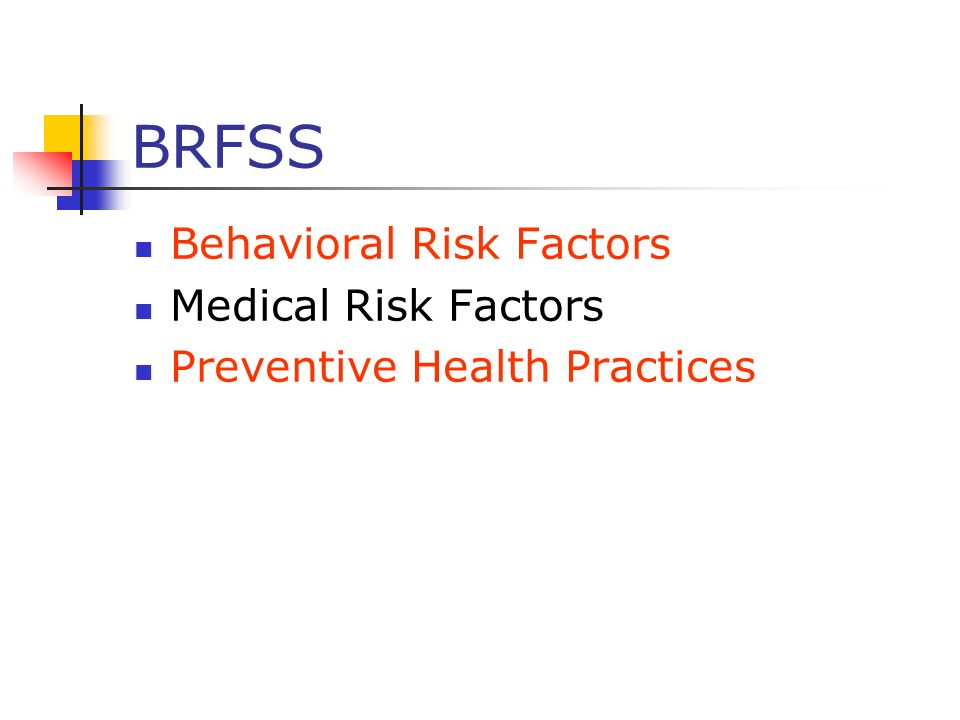 BRFSS Behavioral Risk Factors Medical Risk Factors Preventive Health Practices