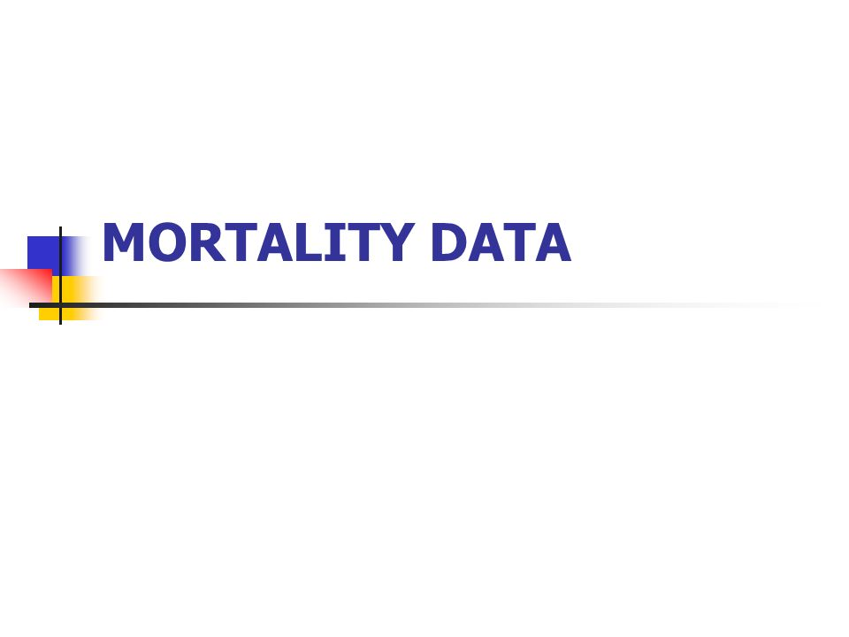 MORTALITY DATA