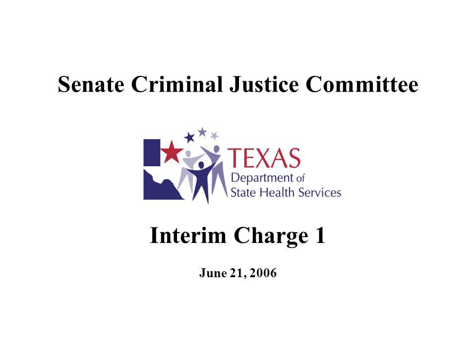 Senate Criminal Justice Committee Interim Charge 1 June 21, 2006