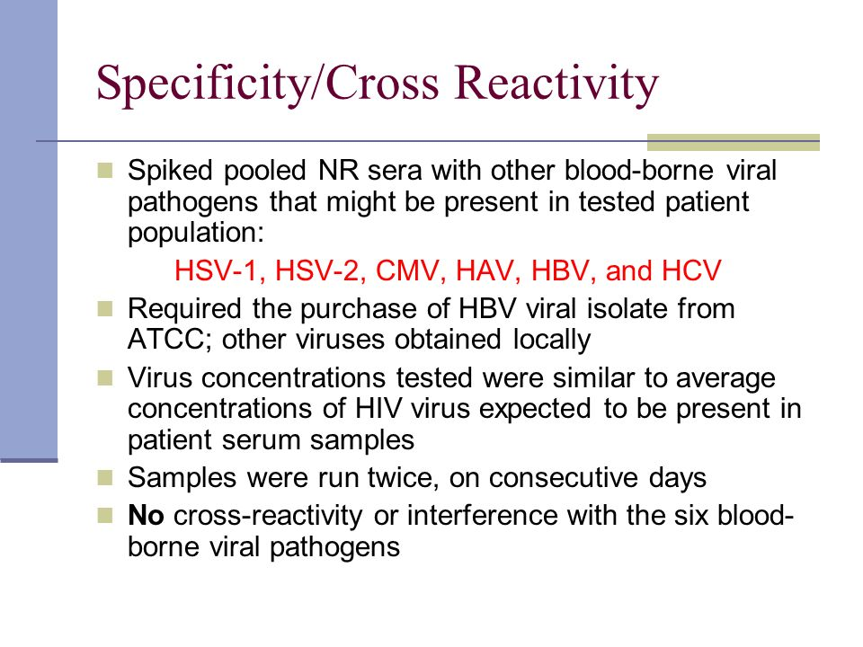 Specificity/Cross Reactivity Spiked pooled NR sera with other blood-borne viral pathogens that might be present in tested patient population: HSV-1, H