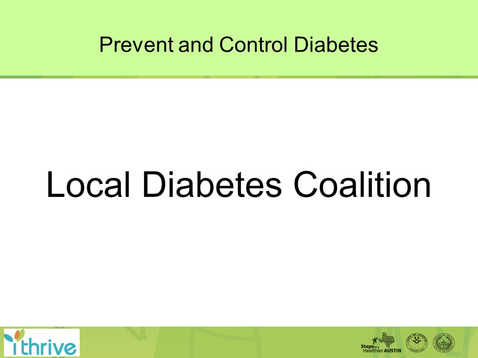Prevent and Control Diabetes Local Diabetes Coalition
