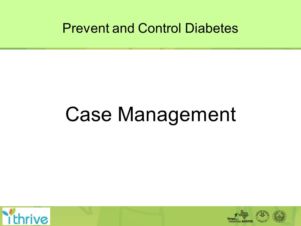 Prevent and Control Diabetes Case Management