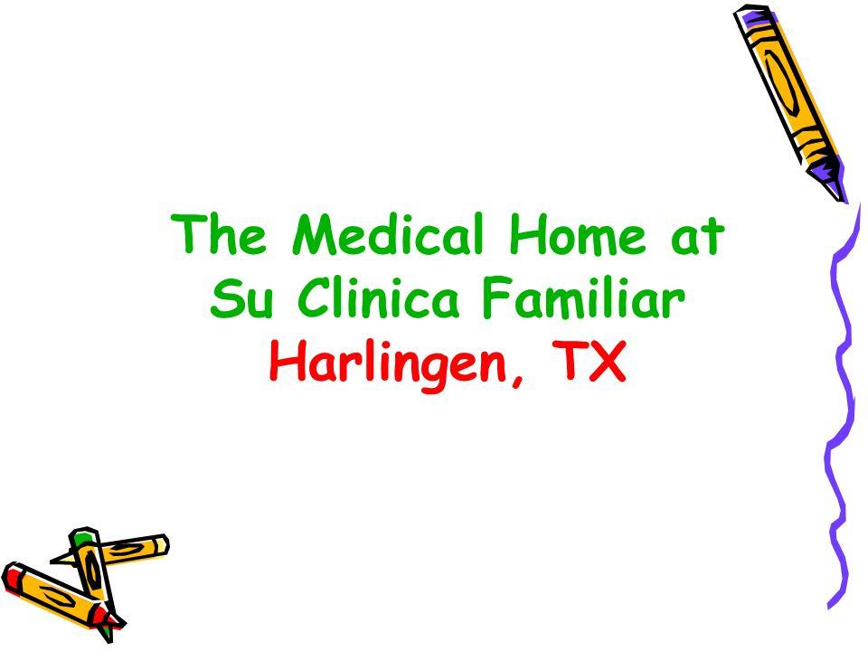 The Medical Home at Su Clinica Familiar Harlingen, TX