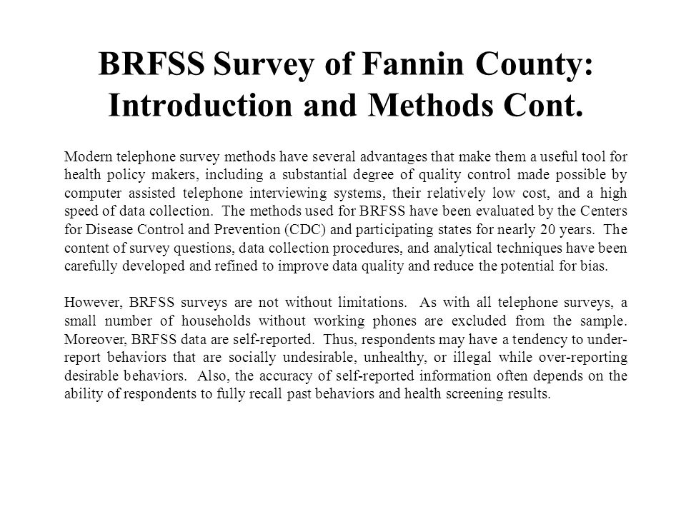 BRFSS Survey of Fannin County: Introduction and Methods Cont. Modern telephone survey methods have several advantages that make them a useful tool for