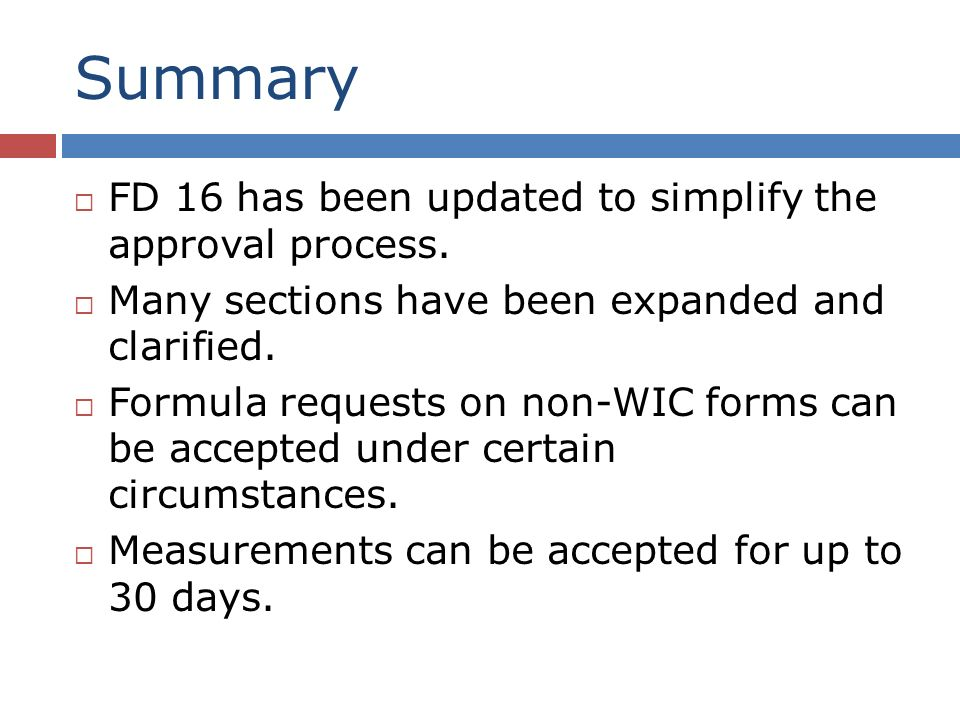 Summary FD 16 has been updated to simplify the approval process.