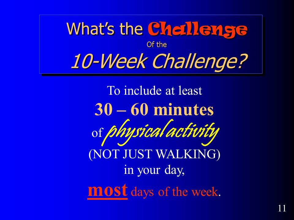 Whats the Challenge Of the 10-Week Challenge.