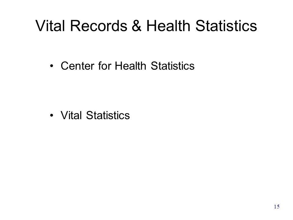15 Vital Records & Health Statistics Center for Health Statistics Vital Statistics