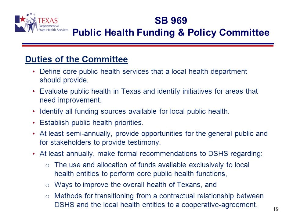 Duties of the Committee Define core public health services that a local health department should provide. Evaluate public health in Texas and identify