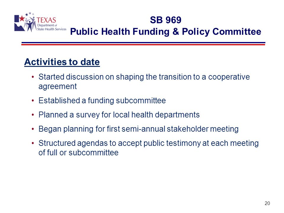 Activities to date Started discussion on shaping the transition to a cooperative agreement Established a funding subcommittee Planned a survey for local health departments Began planning for first semi-annual stakeholder meeting Structured agendas to accept public testimony at each meeting of full or subcommittee SB 969 Public Health Funding & Policy Committee 20