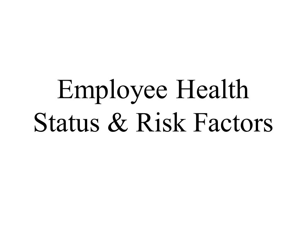 Employee Health Status & Risk Factors