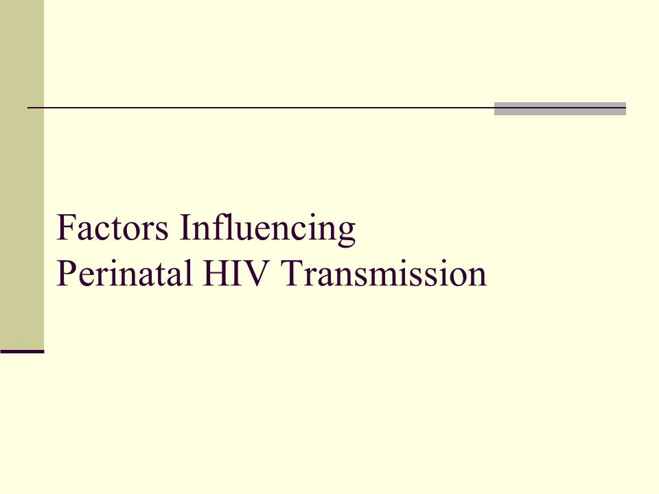 Factors Influencing Perinatal HIV Transmission