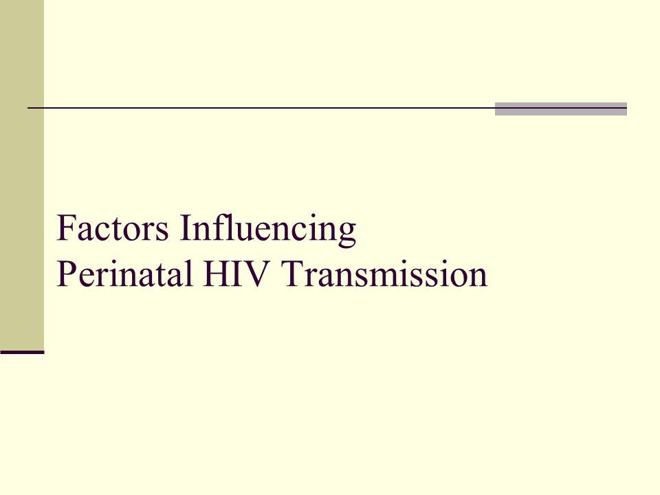 Factors Influencing Perinatal HIV Transmission