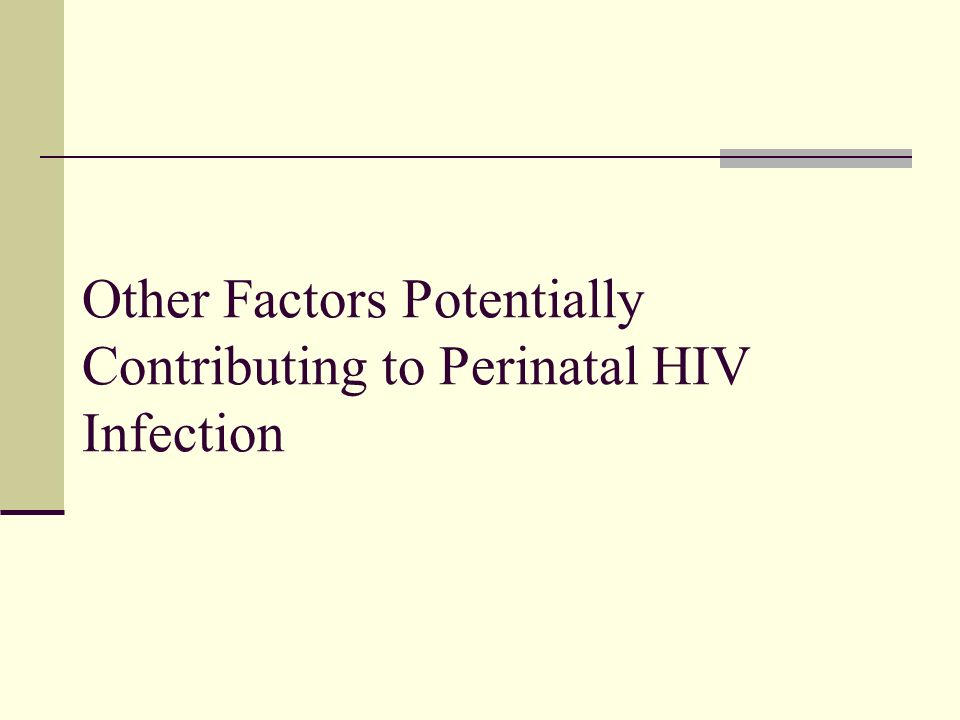 Other Factors Potentially Contributing to Perinatal HIV Infection