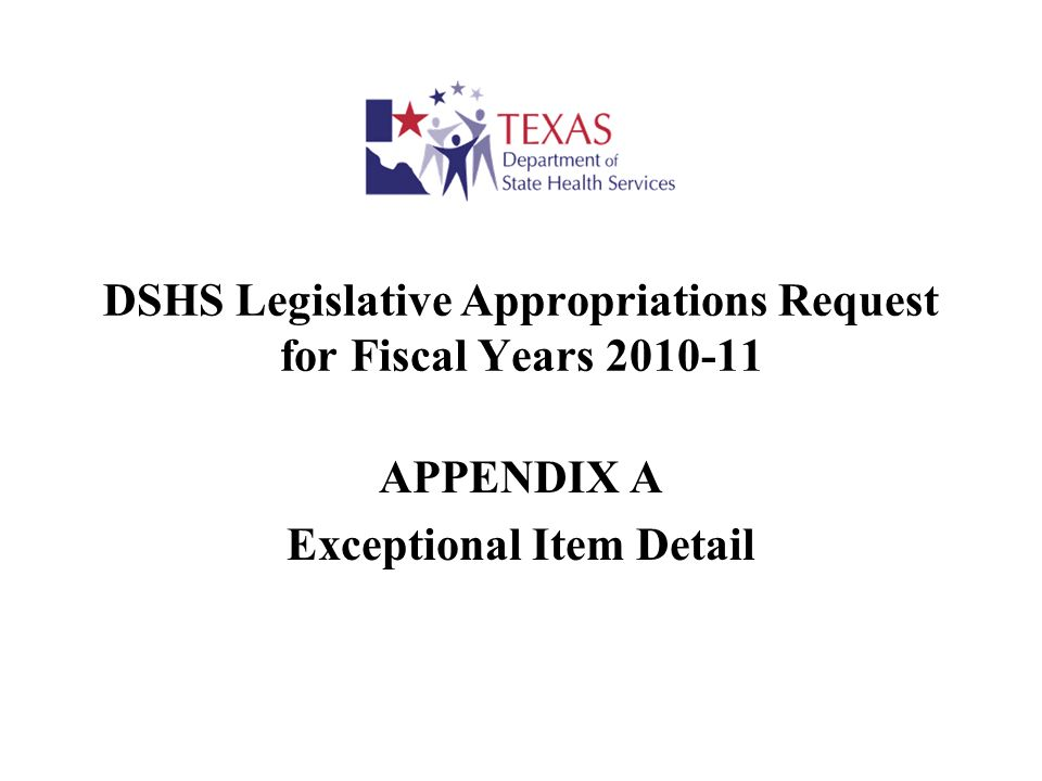 DSHS Legislative Appropriations Request for Fiscal Years 2010-11 APPENDIX A Exceptional Item Detail
